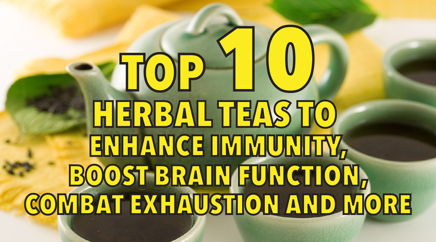 Top 10 herbal teas to improve immunity, etc