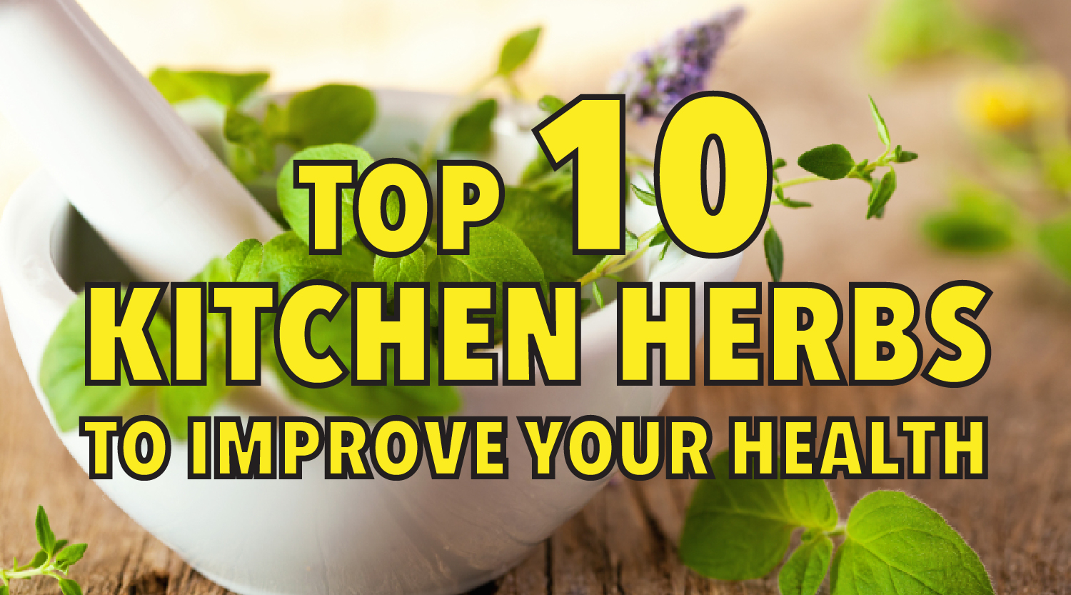 Top 10 kitchen herbs to improve your health