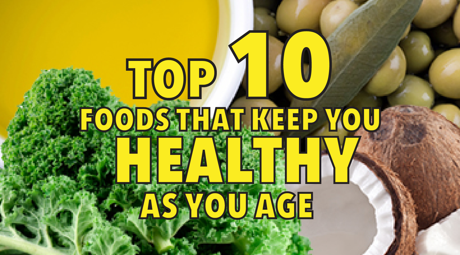 Top 10 Foods that Keep You Healthy As You Age
