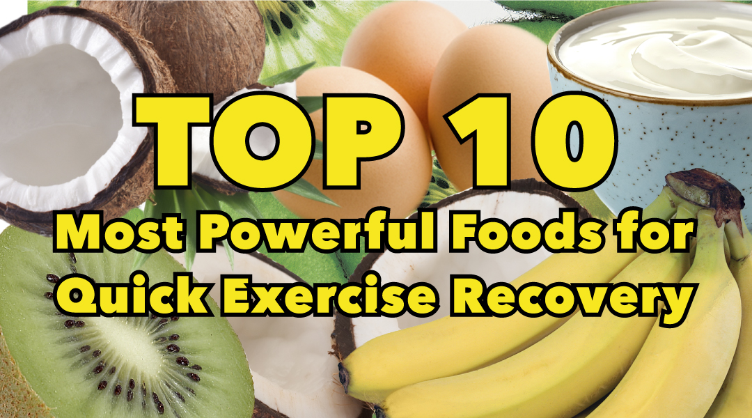 top 10 foods for quick exercise recovery